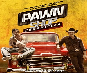 فيلم Pawn Shop Chronicles 2013 مترجم DVDrip - نسخة 576p
