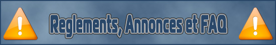 Réglement, Annonces et FAQ