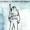 Guerilla Radio Soldiers =[GRS]=