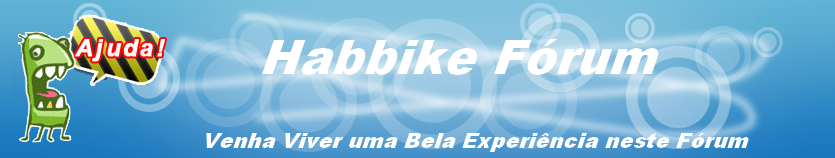 Habbike Fórum~O melhor conteudo de Games e Habbo