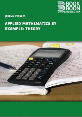 Applied Mathematics by Example: Theory + Exercises
