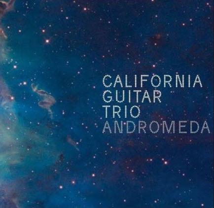California Guitar Trio - Andromeda (2010)[Lossless]