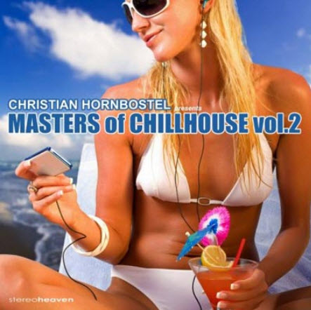 VA - Christian Hornbostel Pres. Masters Of Chillhouse Vol. 2 (2010)