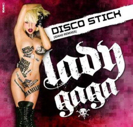 Lady Gaga - Disco Stick Idaho Remixes - 2010