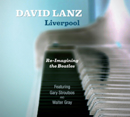 David Lanz / Liverpool - Re-imaging The Beatles