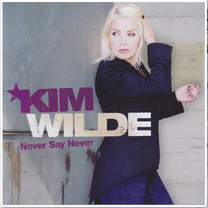 Kim Wilde - Never Say Never [Japan Edition] (2006)