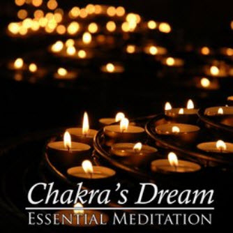 Chakra's Dream - Essential Meditation (2009)