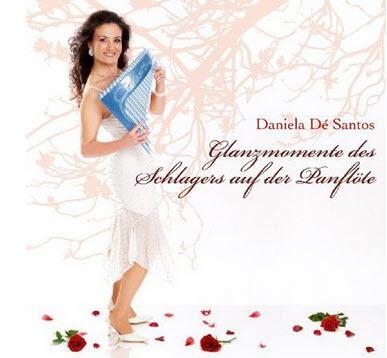 Daniela de Santos - Glanzmomente Des Schlagers Auf Der Panflute