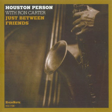 Houston Person With Ron Carter - Just Between Friends (2005)