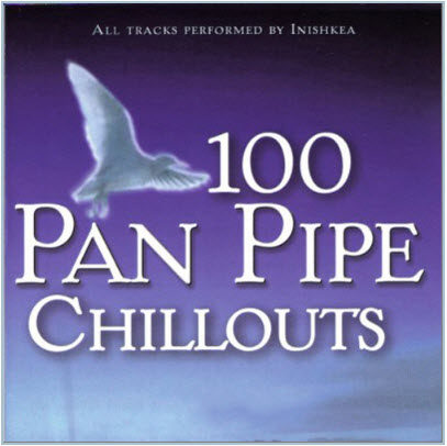 Inishkea � 100 Pan Pipe Chillouts (Box set) - 2008