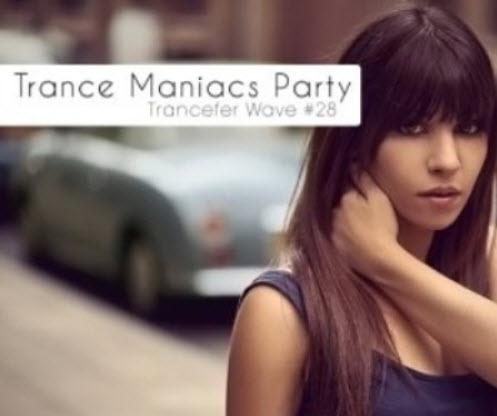 VA - Trance Maniacs Party: Trancefer Wave #28 (2010)