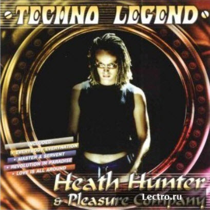 Heath Hunter & The Pleasure Company - Techno Legend