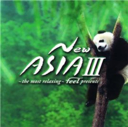 The Most Relaxing Feel - New Asia III
