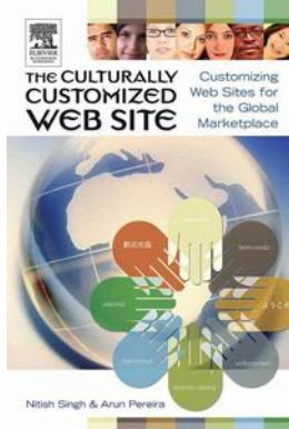 The Culturally Customized Web Site: Customizing Web Sites for the Global Marketplace