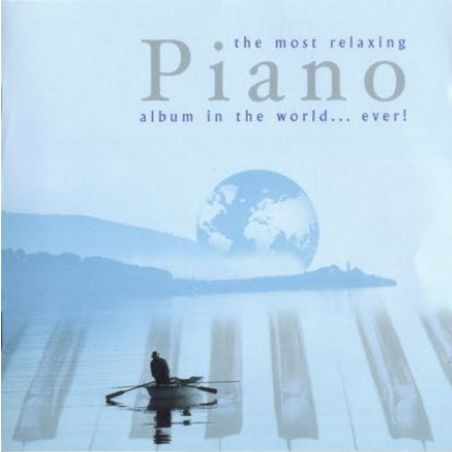 VA - The most relaxing Piano album in the world...Ever! (2009)