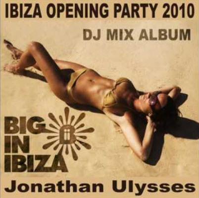 Ibiza Opening Party 2010 (mixed by Jonathan Ulysses) (2010)