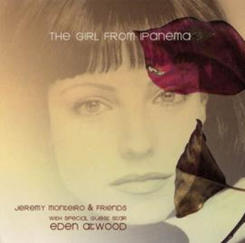 Jeremy Monteiro fear Eden Atwood - The Girl from Ipanema