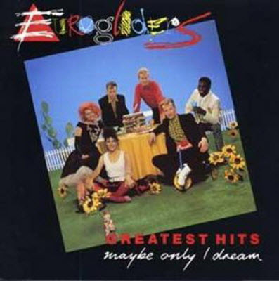 Eurogliders - Greatest Hits : Maybe Only I Dream (1991) [Lossless]