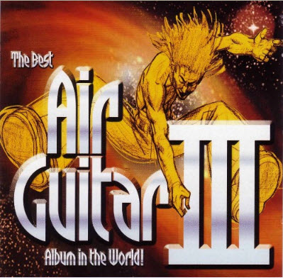 VA - The Best Air Guitar Album In The World... Ever! (2003)