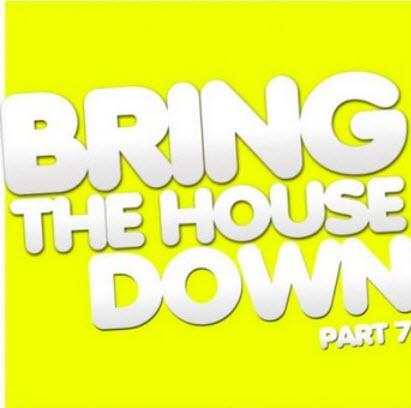 VA - Bring The House Down Part 7 (2011)