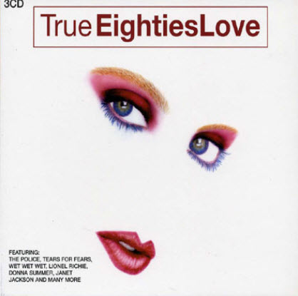 VA - True Eighties Love (2008)