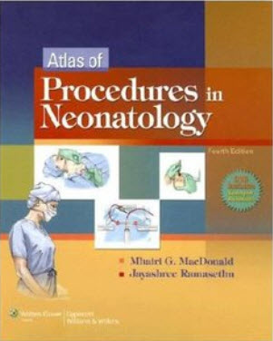 Atlas of Procedures in Neonatology (MacDonald, Atlas of Procedures in Neonatology) by Mhairi G MacDo