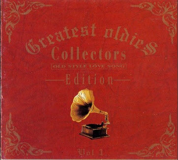 VA - Greatest oldies Collectors Edition - Old Style Love Songs Vol.1 (2009)