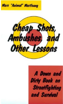 Cheap Shots, Ambushes, and Other Lessons - Marc Animal MacYoung