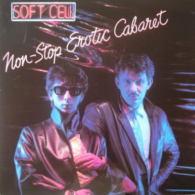 Soft Cell - Non-Stop Erotic Cabaret (2CD)