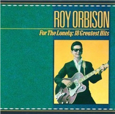 Roy orbison for the lonely 18 greatest hits 1988 free for Biggest songs of 1988