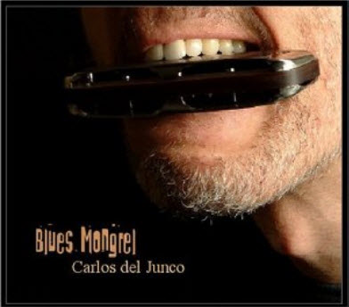 Carlos del Junco - Blues Mongrel (2005)