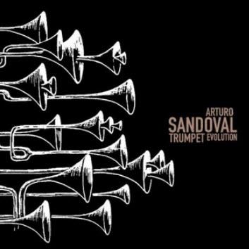 Arturo Sandoval - Trumpet Evolution (2003)