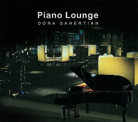 Dora Sahertian - Piano Lounge (2009)