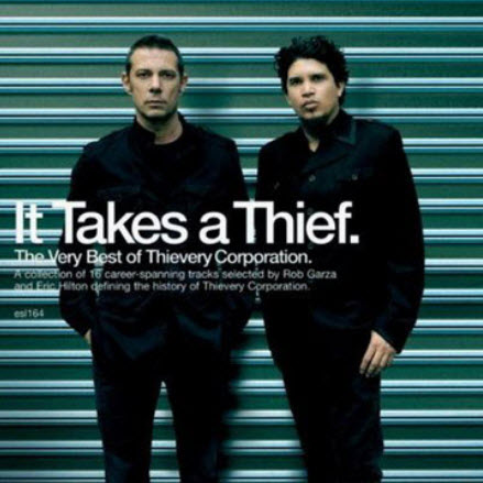 Thievery Corporation - It Takes a Thief (The Very Best of) (2010) (Lossless)