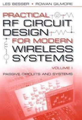 Practical RF Circuit Design for Modern Wireless Systems, Volume I : Passive Circuits and Systems