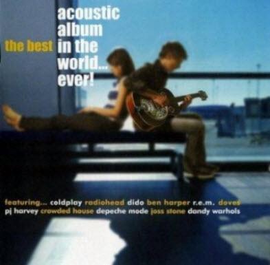 VA - The Best Acoustic Album In The World... Ever! (2005)