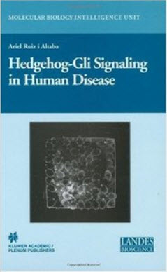 Hedgehog-Gli Signaling in Human Disease (Molecular Biology Intelligence Unit) by Ariel Ruiz