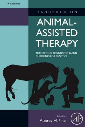 Handbook on Animal-Assisted Therapy, 3rd Edition: Theoretical Foundations and Guidelines for Practic