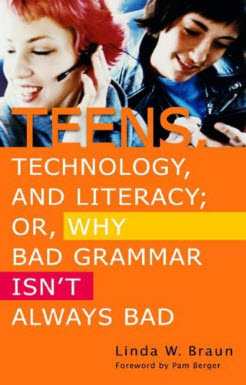 Teens, Technology, and Literacy; Or, Why Bad Grammar Isn't Always Bad