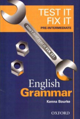 Test it, Fix it, Pre-intermediate level: English Verbs and Tenses