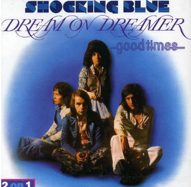 Shocking Blue - Dream On Dreamer [Lossless]