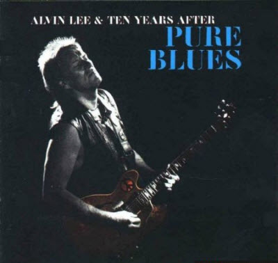 Alvin Lee and Ten Years After � Pure Blues