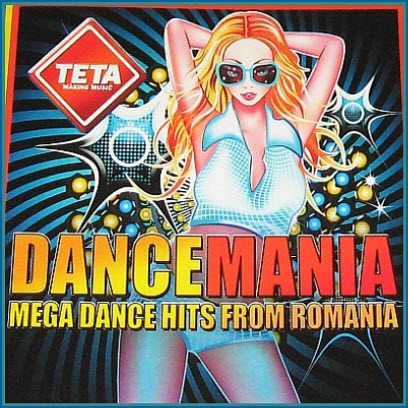 Dance Mania (Mega Dance Hits From Romania) (2010)