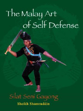 The Malay Art of Self Defense - Sheikh Shamsuddin