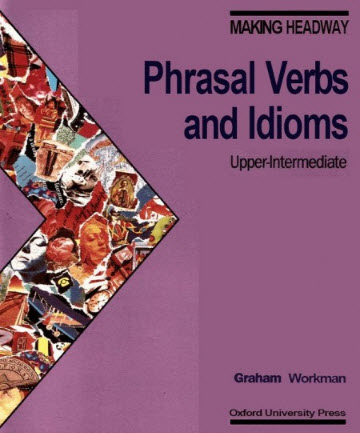 Making Headway: Phrasal Verbs and Idioms (Upper-Intermediate) (AudioBook)