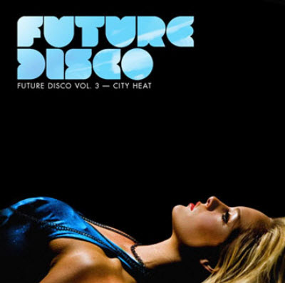 VA - Future Disco Vol. 3 - City Heat [Limited edition] (2010) (Lossless)