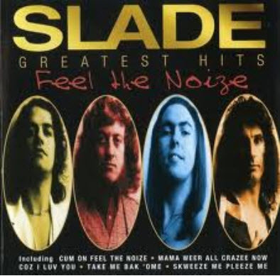 Slade - Feel The Noize: Greatest Hits [Japan Edition] (2002)