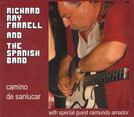 Richard Ray Farrell & the Spanish Band - Camino de Sanlucar