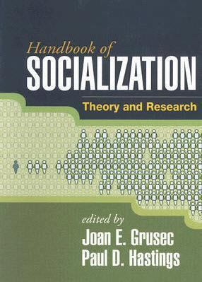 Handbook of Socialization: Theory and Research Tools