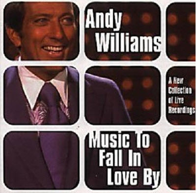 Andy Williams - Music To Fall In Love By (2002)